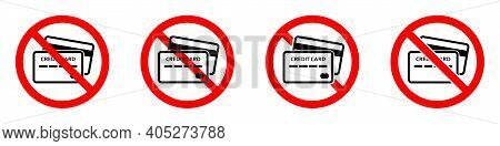 Credit Card Ban Icon. Credit Card Are Prohibited. Stop Or Ban Red Round Sign With Credit Card Icon.