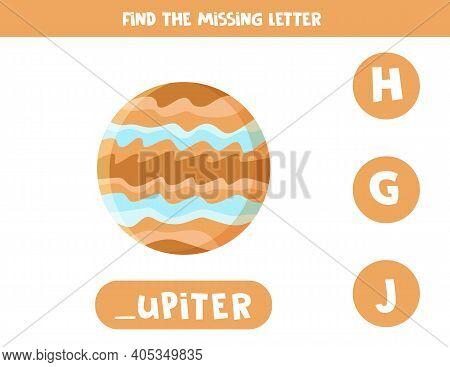 Find Missing Letter With Cartoon Jupiter. Spelling Worksheet.
