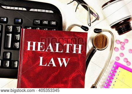 Health Law. Text Inscription On The Medical Book. Information Support In The Field Of Healthcare.