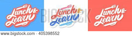 Lunch And Learn. Vector Lettering Banners. Vector Illustration.