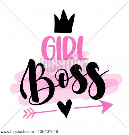 Girl Boss - Feminism Slogan With Hand Drawn Lettering. Print For Poster, Card. Stylish Girl Text Wit