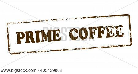 Rubber Stamp With Text Prime Coffee Inside, Vector Illustration