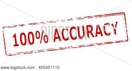 Rubber Stamp With Text One Hundred Percent Accuracy Inside, Vector Illustration