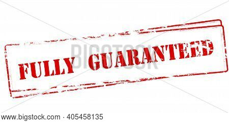 Rubber Stamp With Text Fully Guaranteed Inside, Vector Illustration