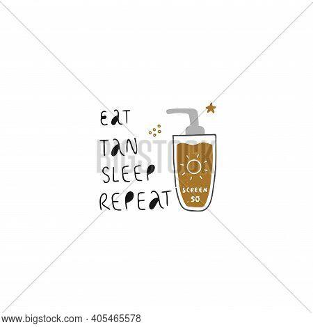 Eat Tan Sleep Repeat Hand Written Lettering.