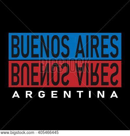 Buenos T-shirt Design. Written Buenos Aires. Modern Hand Lettering. Vector Illustration. Modern Call
