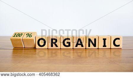 100 Percent Organic Symbol. Fliped Wooden Cubes And Changed Words 'organic' To '100 Percent Organic'