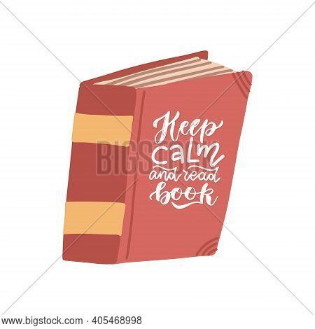 Keep Calm And Read Books - Lettering Quote On Biik Cover. Flat Vector Illustration For Design, Websi