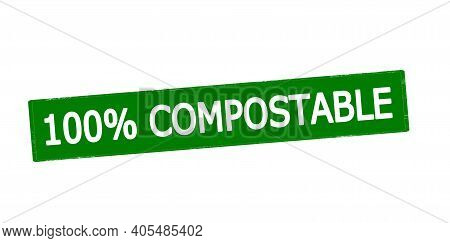 Rubber Stamp With Text One Hundred Percent Compostable Inside, Vector Illustration