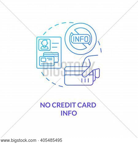 No Credit Card Info Concept Icon. Free Saas Trial Marketing Idea Thin Line Illustration. Removing Si
