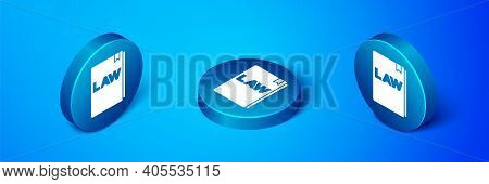 Isometric Law Book Icon Isolated On Blue Background. Legal Judge Book. Judgment Concept. Blue Circle