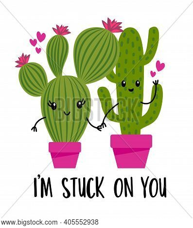 I am stuck on you - Cute hand drawn cactus couple illustration kawaii style. Valentine\\\'s Day color poster. Good for posters, greeting cards, banners, textiles, gifts, shirts, mugs. Cacti in love.