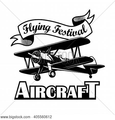 Flying Festival Label Design. Monochrome Element With Biplane Or Retro Airplane Vector Illustration