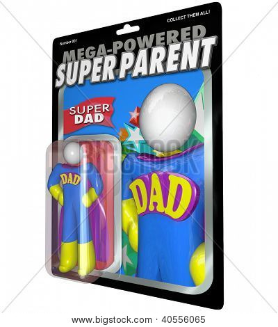 A Super Dad is honored with his own action figure recognizing his great fathering skills for Father's Day or other special occasion celebrating great dads poster