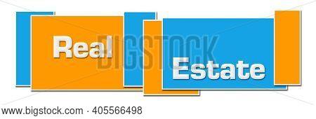 Real Estate Text Written Over Blue Orange Background.