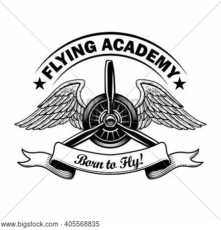 Flying Academy Label Design. Monochrome Element With Retro Airplane Propeller, Eagle Wings Vector Il