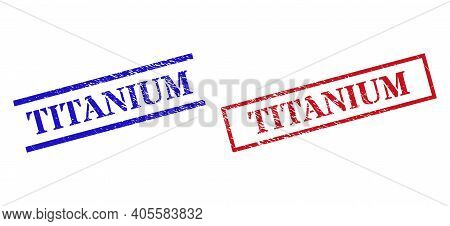 Grunge Titanium Seal Stamps In Red And Blue Colors. Stamps Have Draft Style. Vector Rubber Imitation