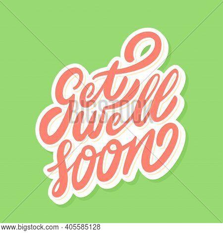Get Well Soon. Vector Lettering Card. Vector Illustration.