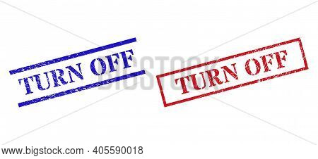 Grunge Turn Off Stamp Seals In Red And Blue Colors. Seals Have Rubber Texture. Vector Rubber Imitati