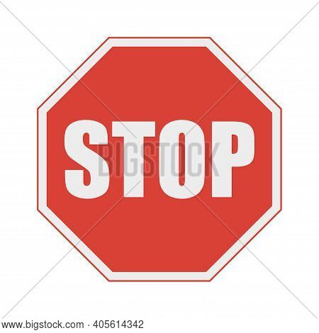 Red Stop Sign. Prohibition No, Traffic Regulatory Warning Stop Symbol. Vector Illustration