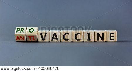 Pro-vaccine Or Anti-vaccine Symbol. Turned A Cube, Changed Words 'anti-vaccine' To 'pro-vaccine'. Be
