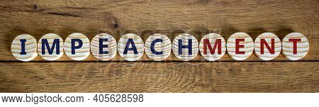 Impeachment Symbol. Wooden Circles With The Word 'impeachment'. Beautiful Wooden Background, Copy Sp