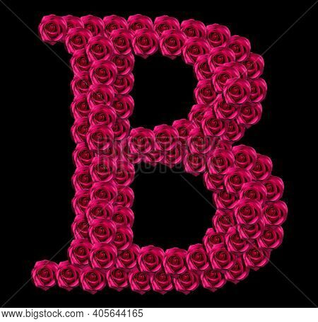 Romantic Concept Image Of A Capital Letter B Made Of Red Roses. Isolated On Black Background. Design