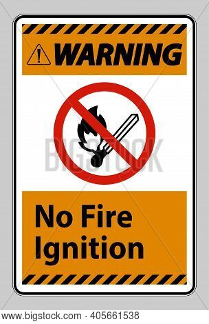 Warning No Fire Ignition Symbol Sign On White Background