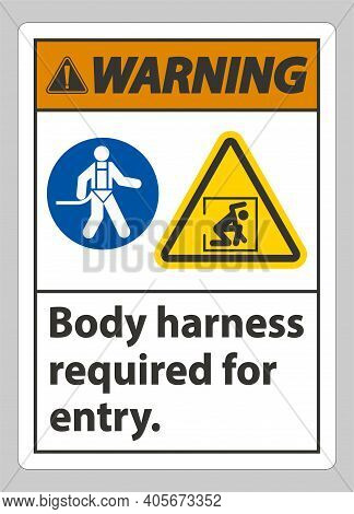 Warning Sign Body Harness Required For Entry