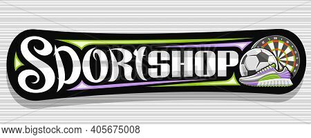 Vector Banner For Sport Shop, Dark Decorative Signage For Sporting Goods Store With Colorful Illustr