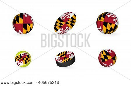 Sports Equipment With Flag Of Maryland. Sports Icon Set Of Football, Rugby, Basketball, Tennis, Hock