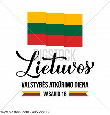 Lithuania Restoration Of The State Day Calligraphy Hand Lettering In Lithuanian. Holiday Celebrate O