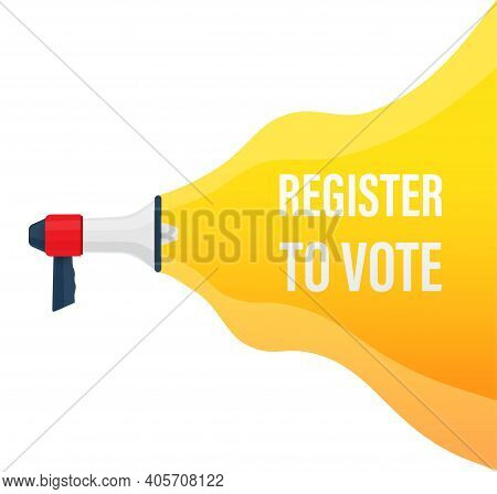 Megaphone With Register To Vote. Vector Stock Illustration.