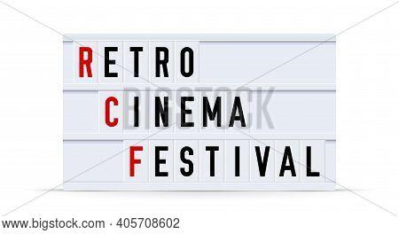 Retro Cinema Festival. Text Displayed On A Vintage Letter Board Light Box. Vector Illustration.