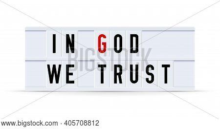 In God We Trust. Text Displayed On A Vintage Letter Board Light Box. Vector Illustration.