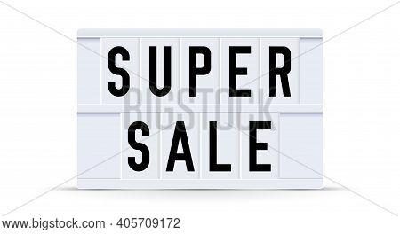 Super Sale. Text Displayed On A Vintage Letter Board Light Box. Vector Illustration.
