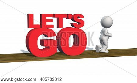 Let\'s Go - Red Lettering With 3d People On Wodden Catwalk - Isolated On White Background - 3d Illus