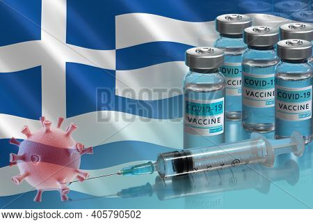 Greece To Launch Covid-19 Vaccination Campaign. Coronavirus Vaccine Vials, Covid 19 Cells And Flag O
