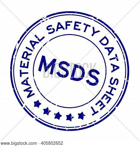 Grunge Blue Msds (abbreviation Of Material Safety Data Sheet) Word Round Rubber Seal Stamp On White