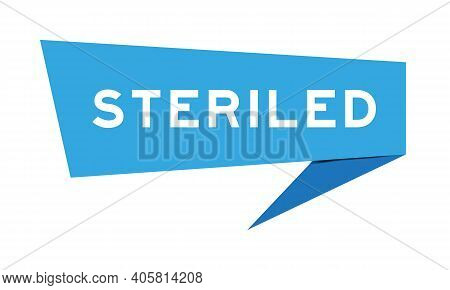 Paper Speech Banner With Word Steriled In Blue Color On White Background (vector)