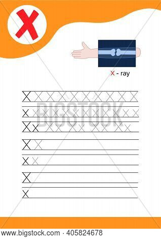 Letter X With A Picture Of X-ray And Seven Lines Of Letter X Writing Practice. Handwriting Practice
