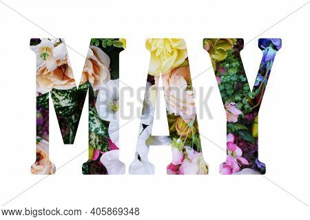 May Floral Lettering. Stylish Text From Pink Flowers, Isolated On White Background. Floral Greeting