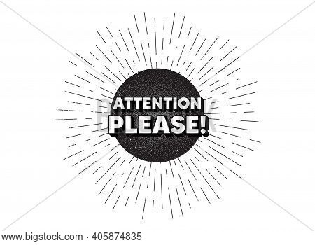 Attention Please. Vintage Star Burst Banner. Special Offer Sign. Important Information Symbol. Hipst