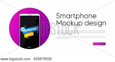 Approved Paper Banner. Phone Vector Mockup Banner. Permission Quality Tag. Check Guarantee Or Warran