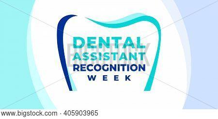 Dental Assistant Recognition Week. Vector Banner, Poster, Flyer, Greeting Card For Social Media
