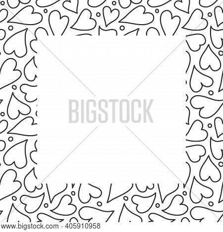 Heart Border Frame Design Background, Hand Drawn Outlined Hearts In A Square Surround. Vector Templa