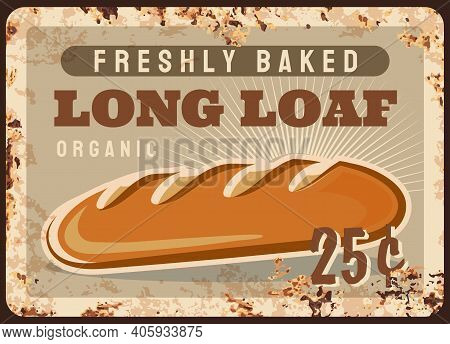 Long Loaf Rusty Metal Plate, Vector Freshly Baked Bread Vintage Rust Tin Sign. Price Tag For Long Lo