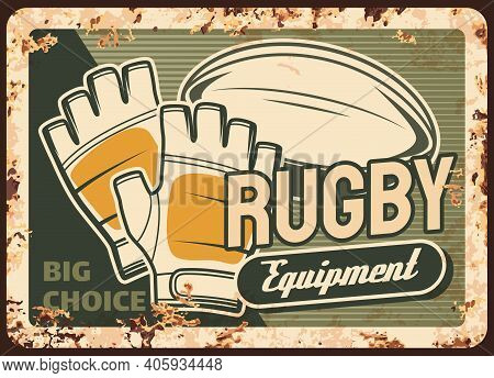 Rugby Equipment Shop Rusty Metal Vector Plate. Short Finger Gloves, Quanco Ball And Typography. Rugb