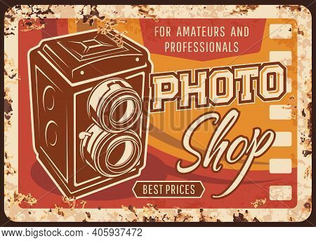 Photo Shop Rusty Metal Plate, Vector Vintage Rust Tin Sign With Retro Photo Camera. Ferruginous Post