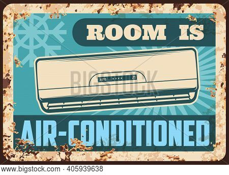 Air Conditioned Room Metal Plate, Rusty Sign Or Conditioner Vector Retro Poster. Home Air Conditioni